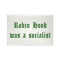Robin Hood Was A Socialist Rectangle Magnet (100 p