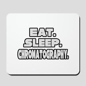 """Eat. Sleep. Chromatography."" Mousepad"