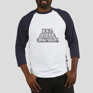 """Eat. Sleep. Chromatography."" Baseball Jersey"