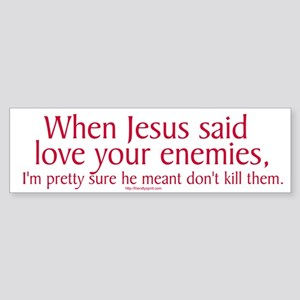 When Jesus Said, Love Your En Bumper Sticker