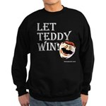 Let Teddy Win Adult Sweatshirt in Black or Navy