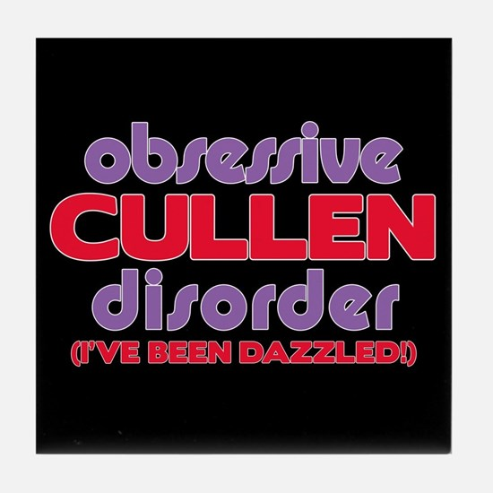Obsessive Cullen Disorder Tile Coaster