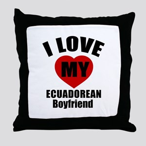 I Love My Ecuadorean Boyfriend Throw Pillow