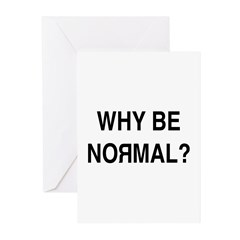 Why Be Normal? Greeting Cards (Pk of 20)