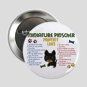 """Miniature Pinscher Property Laws 4 2.25"""" Button"""