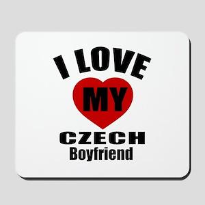 I Love My Czech Boyfriend Mousepad