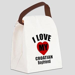 I Love My Croatian Boyfriend Canvas Lunch Bag
