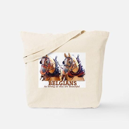 Strong Beautiful Belgians! Tote Bag