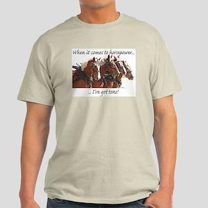 """""""Tons"""" of Horse Power Light T-Shirt"""