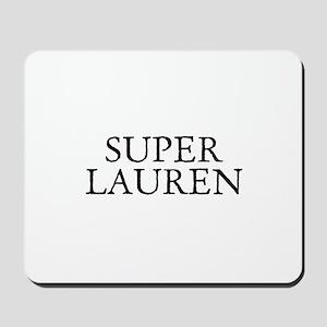 Super Lauren Mousepad