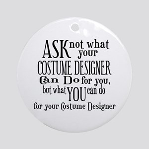 Ask Not Costumer Ornament (Round)