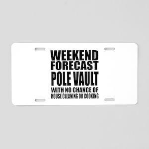 Weekend Forecast Pole vault Aluminum License Plate