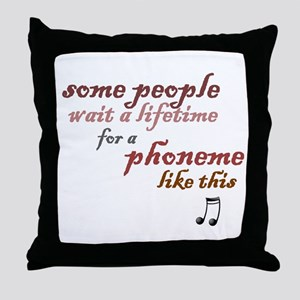 a phoneme like this Throw Pillow