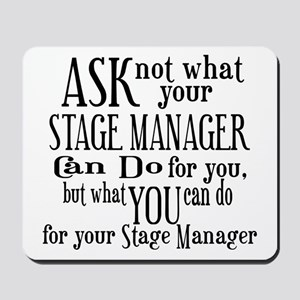Ask Not Stage Manager Mousepad