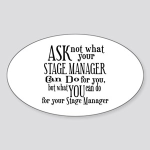 Ask Not Stage Manager Oval Sticker