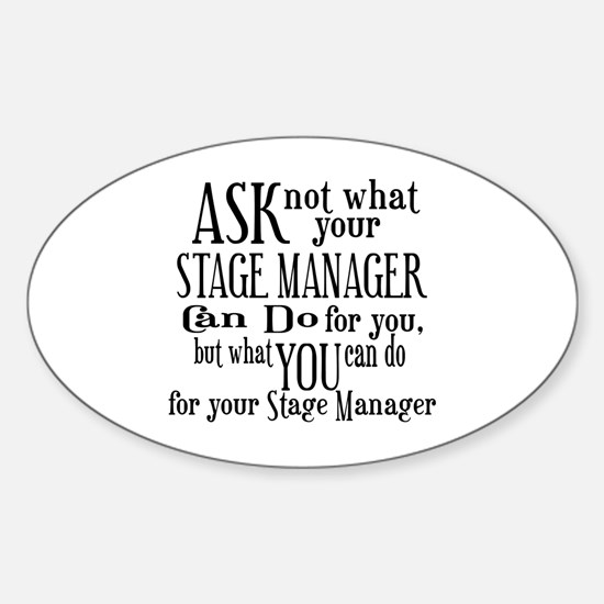 Ask Not Stage Manager Oval Decal