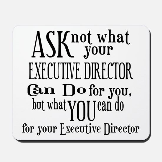 Ask Not Executive Director Mousepad