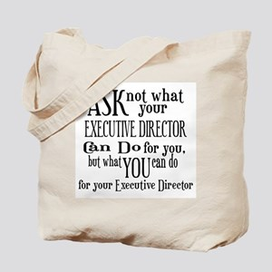 Ask Not Executive Director Tote Bag