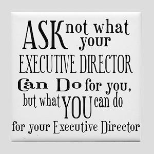 Ask Not Executive Director Tile Coaster