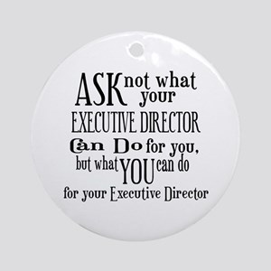 Ask Not Executive Director Ornament (Round)