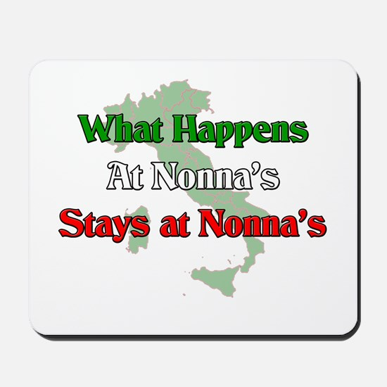 What Happens at Nonna's Stays at Nonna's Mousepad