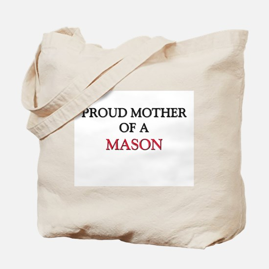 Proud Mother Of A MASON Tote Bag