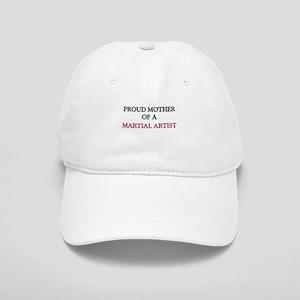 Proud Mother Of A MARTIAL ARTIST Cap
