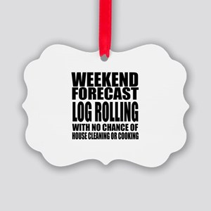 Weekend Forecast Log Rolling Spor Picture Ornament