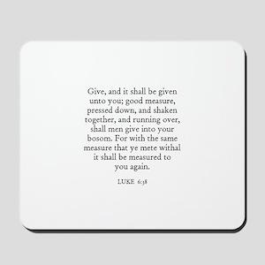 LUKE  6:38 Mousepad