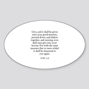 LUKE 6:38 Oval Sticker
