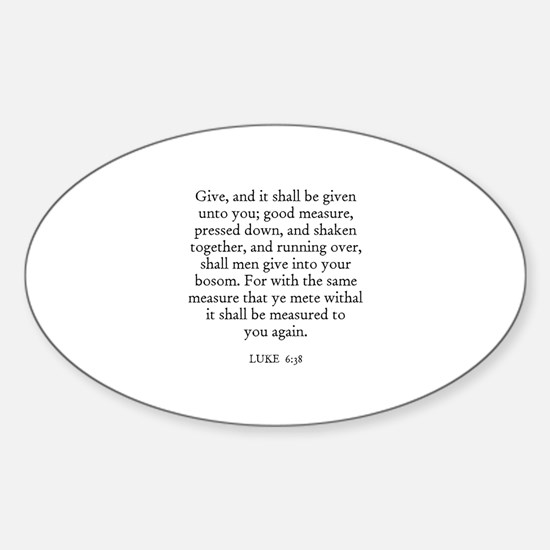 LUKE 6:38 Oval Decal