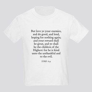 LUKE  6:35 Kids T-Shirt