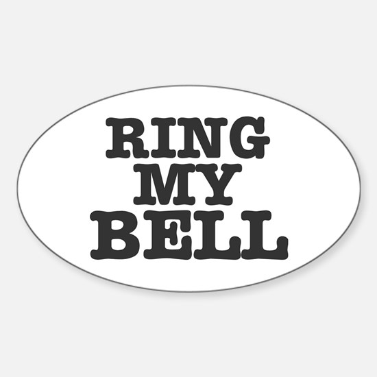 RING MY BELL ! Decal