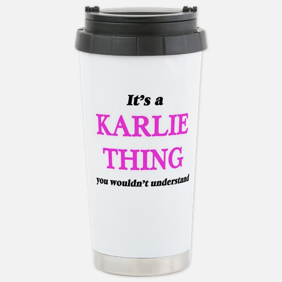 It's a Karlie thing Stainless Steel Travel Mug