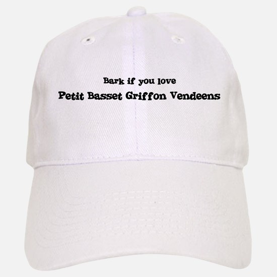 Bark for Petit Basset Griffon Baseball Baseball Cap
