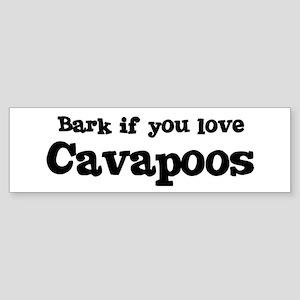 Bark for Cavapoos Bumper Sticker