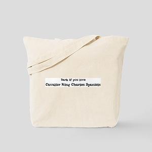 Bark for Cavalier King Charle Tote Bag