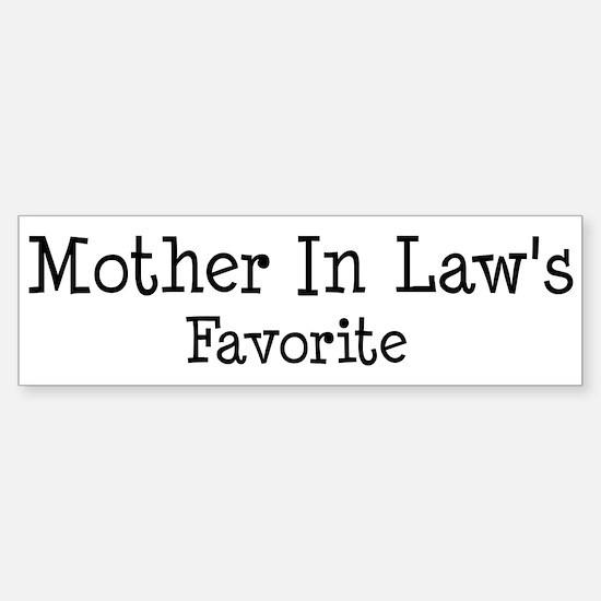Mother In Law is my favorit Bumper Bumper Bumper Sticker
