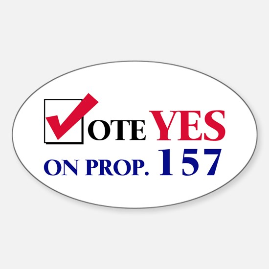 Vote YES on Prop 157 Oval Decal