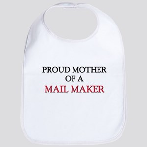 Proud Mother Of A MAIL MAKER Bib