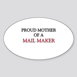 Proud Mother Of A MAIL MAKER Oval Sticker