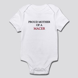 Proud Mother Of A MACER Infant Bodysuit