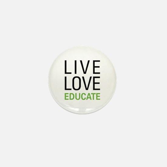 Live Love Educate Mini Button