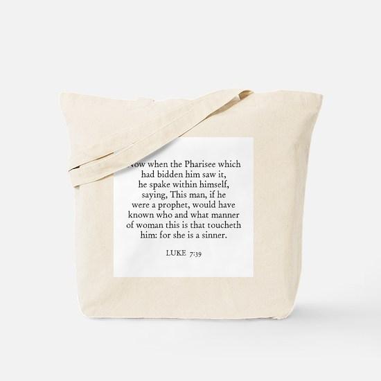 LUKE  7:39 Tote Bag