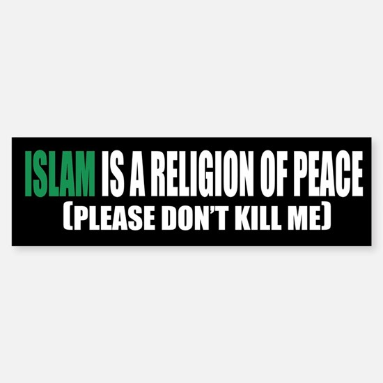 Islam Religion of Peace Bumper Bumper Bumper Sticker