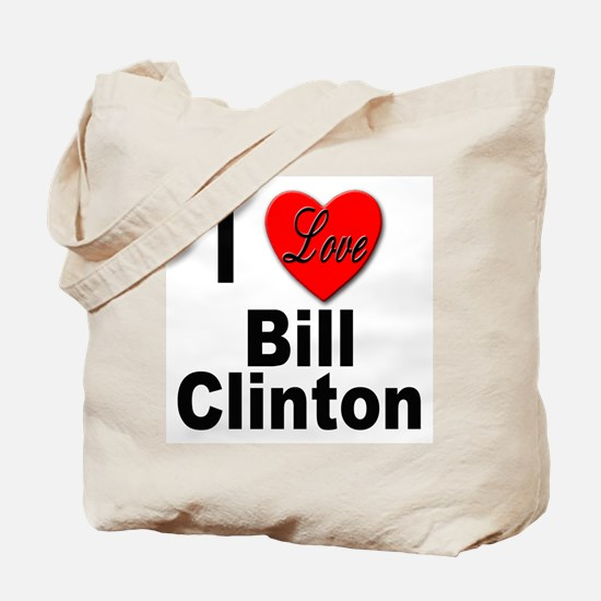 I Love Bill Clinton Tote Bag