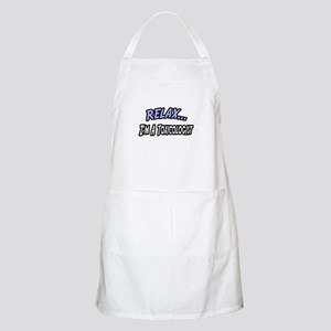 """Relax, I'm a Toxicologist"" BBQ Apron"