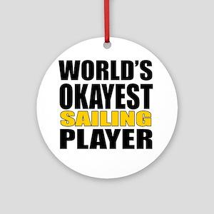 Worlds Okayest Sailing Player Desig Round Ornament