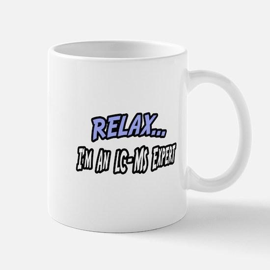 """Relax..LC-MS Expert"" Mug"