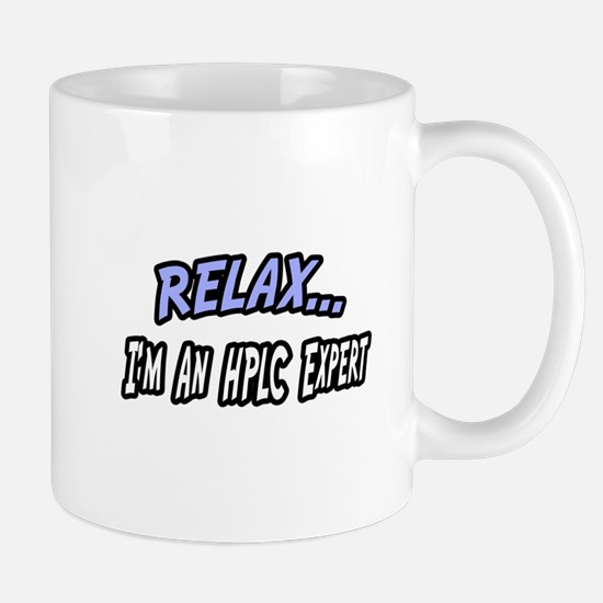 """""""Relax...HPLC Expert"""" Mug"""